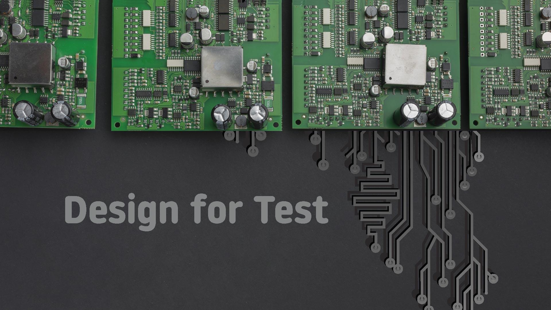 Design for Test : la réponse aux exigences grandissantes !